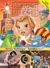 Amigos e Heróis 3 - Episódios 6 e 7