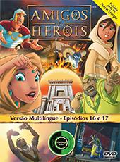 Amigos e Heróis 8 - Episódios 16 E 17