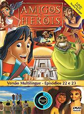 Amigos e Heróis 11 - Episódios 22 E 23