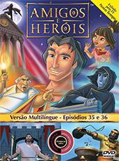 Amigos e Heróis 17 - Episódios 35 E 36