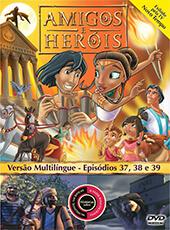 Amigos e Heróis 18 - Episódios 37, 38 E 39