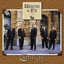 Heróis da Fé- Grupo Cânticos Vocal